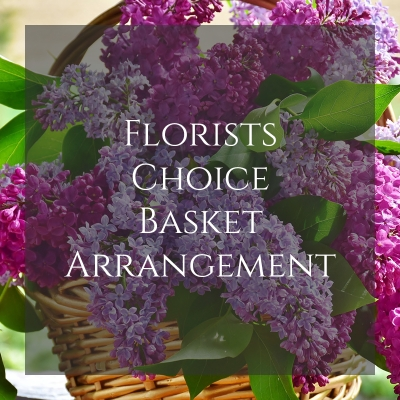Florists Choice basket Arrangement
